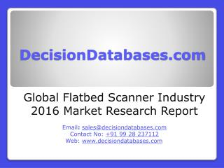 Global Flatbed Scanner Industry: Market research, Company Assessment and Industry Analysis 2016