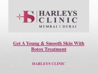 Get A Young & Smooth Skin With Botox Treatment