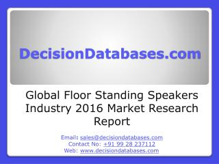 Floor Standing Speakers Market Research Report: Global Analysis 2016-2021