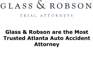 Glass & Robson are the Most Trusted Atlanta Auto Accident Attorney