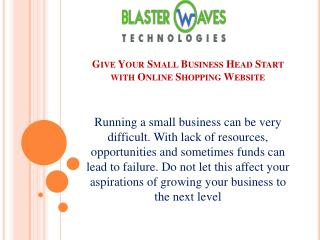 Give Your Small Business Head Start with Online Shopping Website