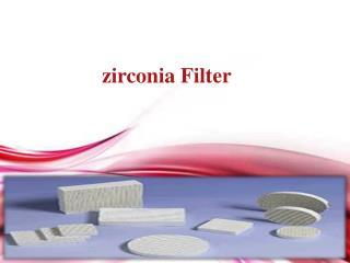 5 Major Features About Zirconia Ceramic Foam Filter