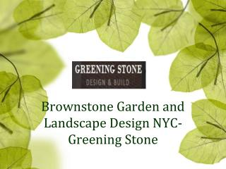 Brownstone Garden and Landscape Design NYC- Greening Stone
