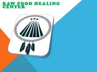 Raw Food Healing Center