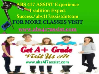 ABS 417 ASSIST  Experience Tradition Expect Success/abs417assistdotcom