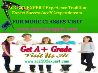 ACC 202 EXPERT  Experience Tradition Expect Success/acc202expertdotcom