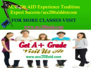 ACC 206 AID  Experience Tradition Expect Success/acc206aiddotcom