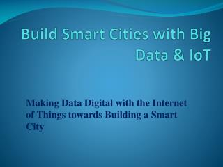Build Smart Cities with Big Data & IoT