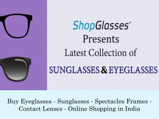 Eyeglasses - Sunglasses - Spectacles Frames - Contact Lenses - Online Shopping in India