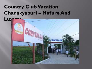 Country Club Vacation Chanakyapuri � Nature And Luxury