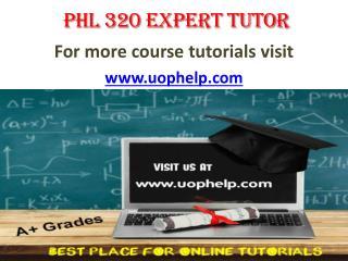 PHL 320  expert tutor/ uophelp