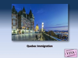 Avail Services of Authorized Representatives for Quebec Immigration!