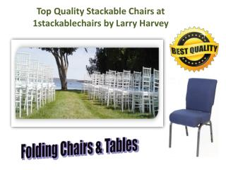 Top Quality Stackable Chairs at 1stackablechairs by Larry Harvey