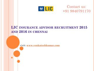LIC insurance advisor recruitment 2015 and 2016 in chennai