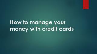 How to manage your money with credit cards