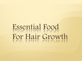 Essential Food For Hair Growth