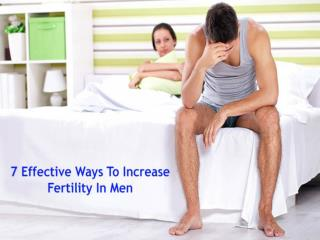 7 Effective Ways To Increase Fertility In Men