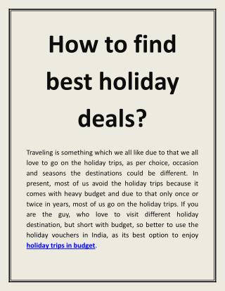 Now you can book, affordable holiday trips with holiday vouchers