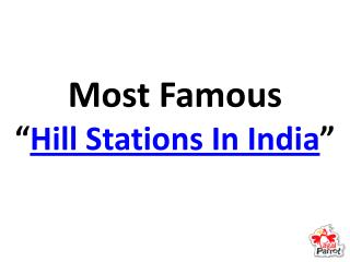 Most famous hill stations in india