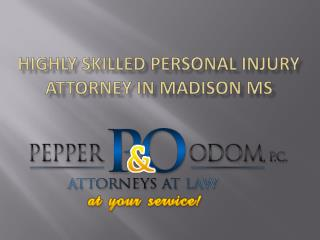 Highly Skilled Attorney for Personal Injury in Madison MS