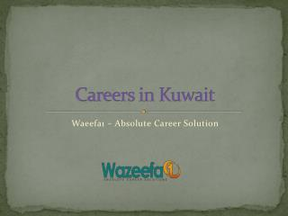 Checkout Latest Jobs & Careers in Kuwait