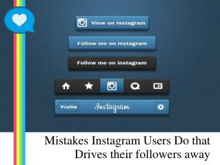 Mistakes Instagram Users Do that Drives their followers away