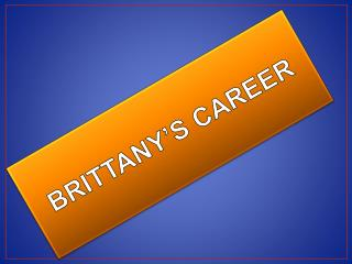 BRITTANY S CAREER