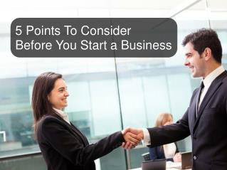 Points to Consider Before Starting a Business