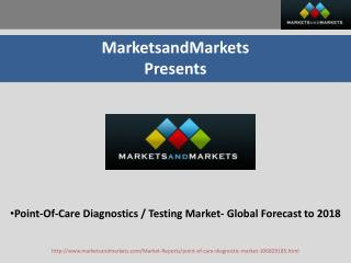 Point-Of-Care Diagnostics / Testing Market