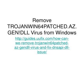 Remove TROJANWIN64PATCHED.AZ.GEN!DLL Virus from Windows