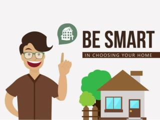 Be Smart in Choosing Your Home