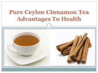 Ceylon Cinnamon Tea Advantages For Health