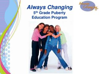 Always Changing  5th Grade Puberty  Education Program