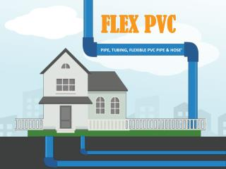 Flexible PVC Pipes, Tubing & Fittings With FREE Technical Support - FlexPVC.com