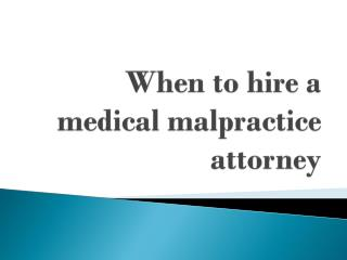 When to hire a medical malpractice attorney