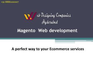 Magento Website Designing/Developemnt Services in Hyderabad   Magento Experts, Designers, Developers in Hyderabad