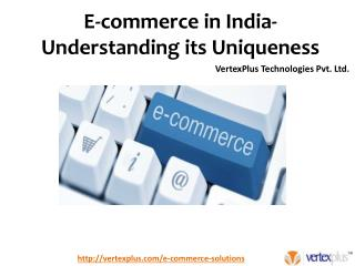 E-commerce in India- Understanding its Uniqueness