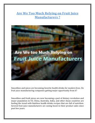 Are we too much relying on fruit juice manufacturers?