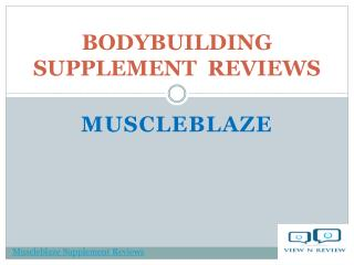 Muscleblaze Bodybuilding Supplement Reviews | Viewnreview