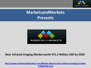Near Infrared Imaging Market worth 471.2 Million USD by 2020