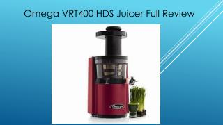 Omega VRT400 HDS Juicer Full Review