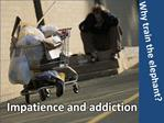 Impatience and addiction