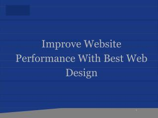 Improve Website Performance With Best Web Design.