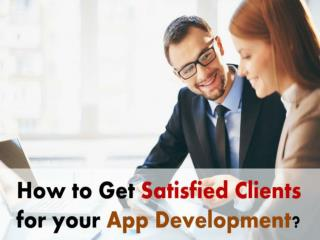 Know how to Maintain good Client satisfaction for your #AppDevelopment