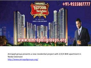 Amrapali Verona Heights Noida Extension Call: 9555807777