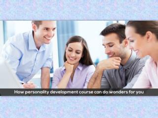 How personality development course can do wonders for you!