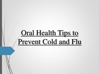 Oral Health Tips to Prevent Cold and Flu