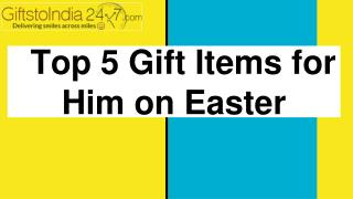 Top 5 gift items for him on Easter