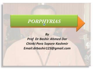 Porphyria Easy Understanding By Prof Dr Bashir Ahmed Dar Sopore Kashmir