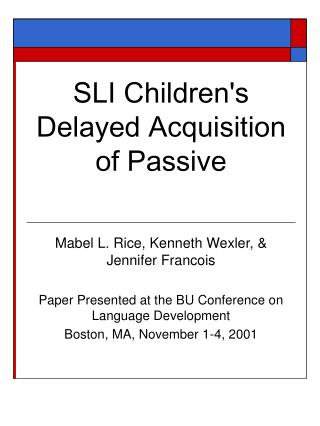 SLI Childrens Delayed Acquisition of Passive